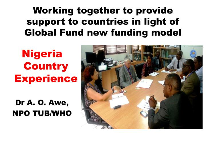 Working together to provide support to countries in light of global fund new funding model