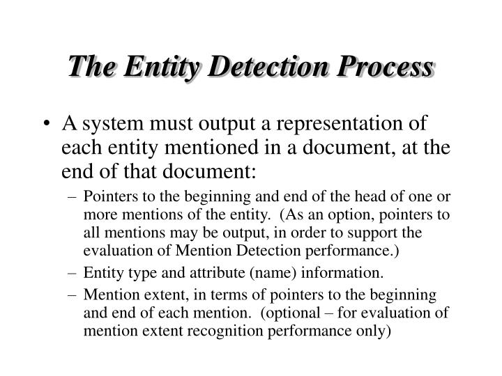 The Entity Detection Process