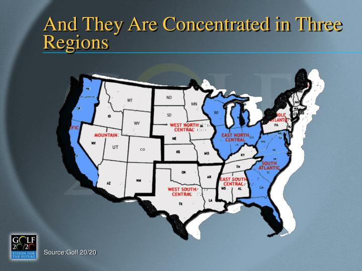 And They Are Concentrated in Three Regions