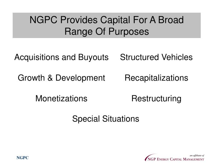 NGPC Provides Capital For A Broad Range Of Purposes