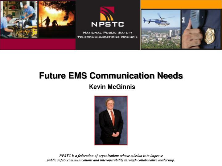 Future EMS Communication Needs