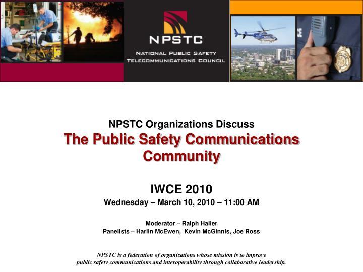 Npstc organizations discuss the public safety communications community