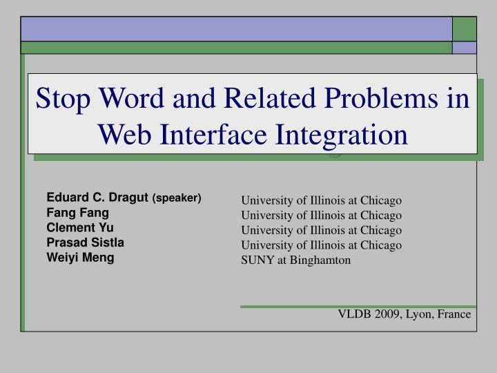 Stop Word and Related Problems in Web Interface Integration