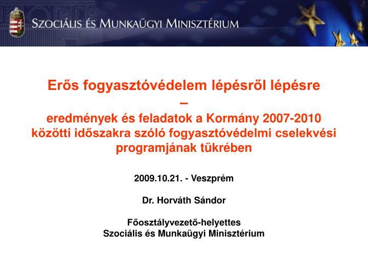 2009 10 21 veszpr m dr horv th s ndor f oszt lyvezet helyettes szoci lis s munka gyi miniszt rium n.