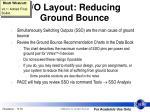 i o layout reducing ground bounce