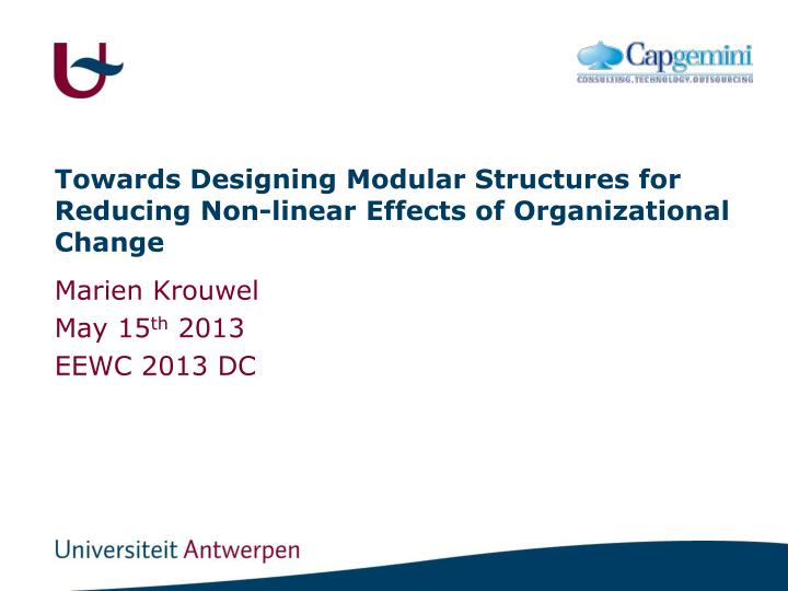 towards designing modular structures for reducing non linear effects of organizational change n.