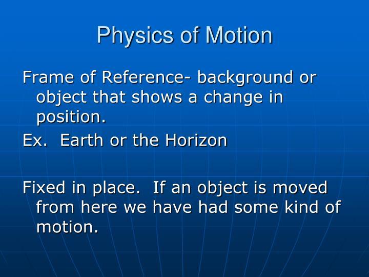 Physics of motion1