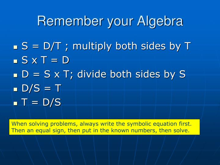 Remember your Algebra