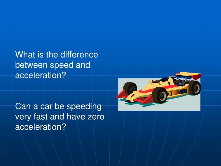 What is the difference between speed and acceleration?