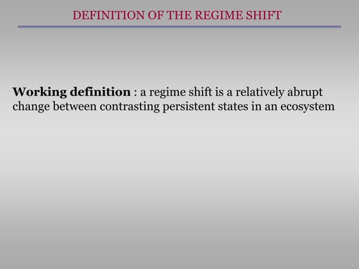 DEFINITION OF THE REGIME SHIFT