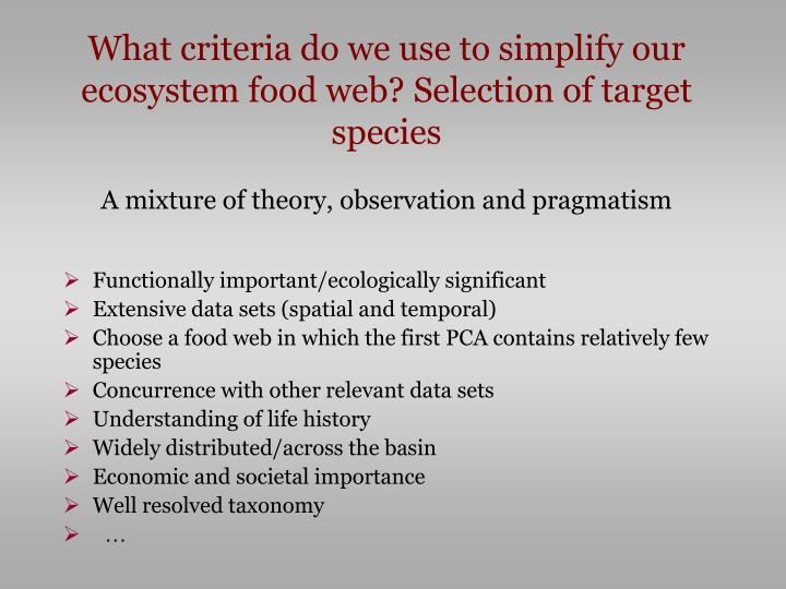 What criteria do we use to simplify our ecosystem food web? Selection of target species