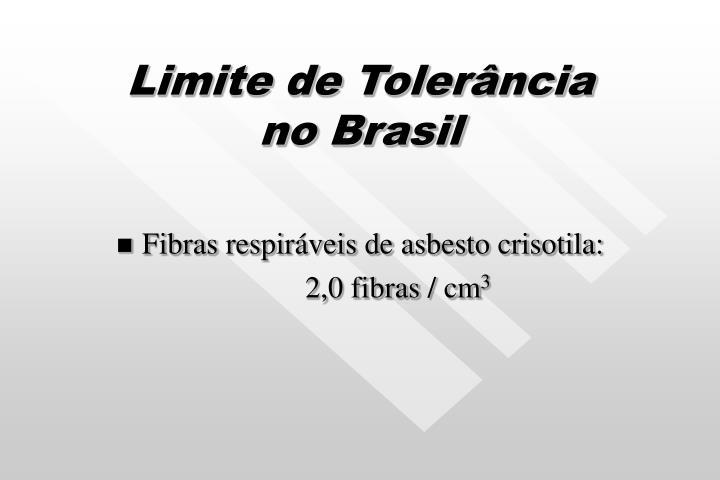 Limite de Tolerância      no Brasil