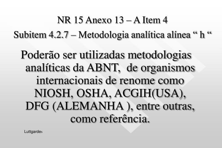 NR 15 Anexo 13 – A Item 4
