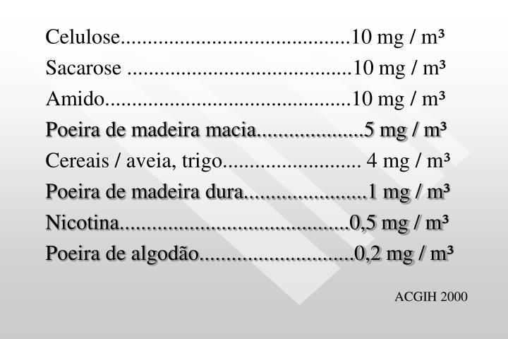 Celulose...........................................10 mg / m