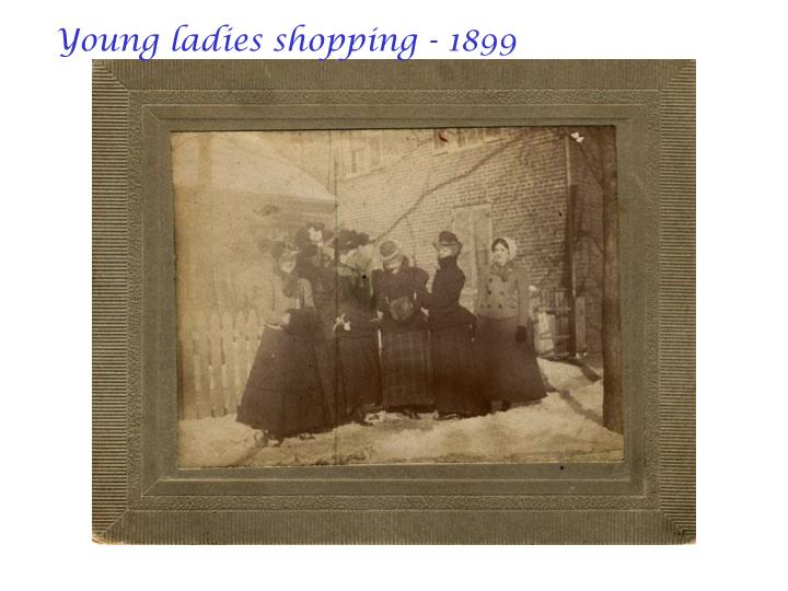 Young ladies shopping - 1899