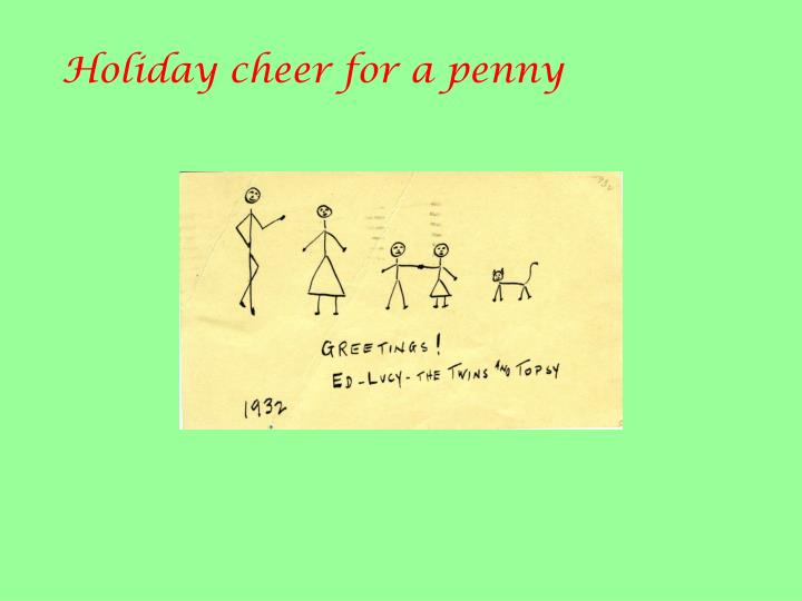 Holiday cheer for a penny
