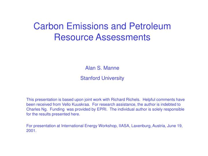 Carbon emissions and petroleum resource assessments alan s manne stanford university