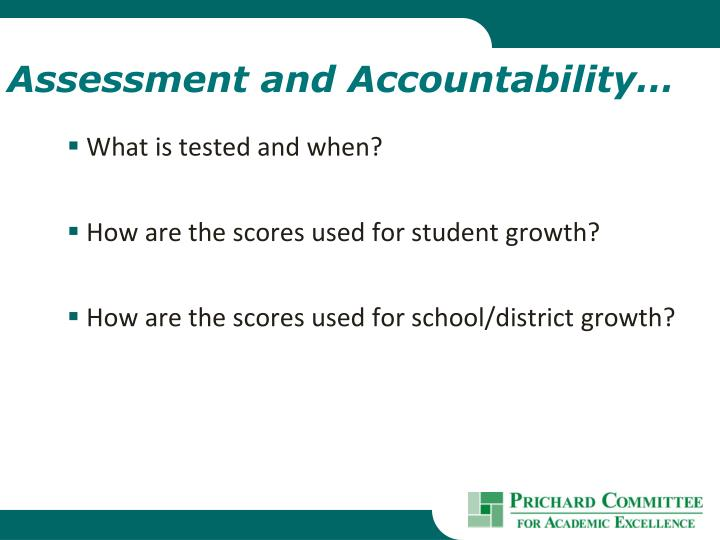 Assessment and Accountability…