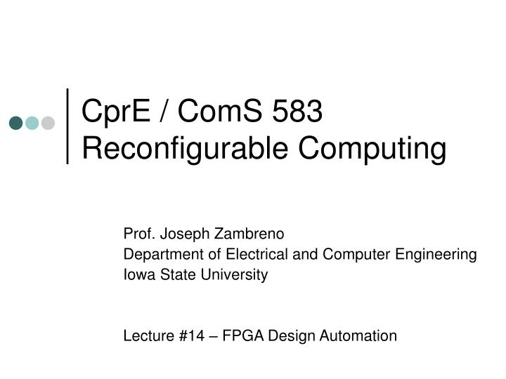 cpre coms 583 reconfigurable computing