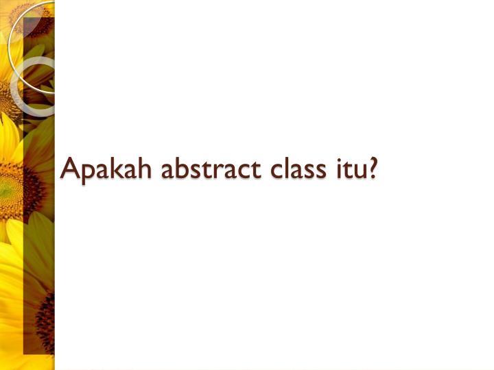 Apakah abstract class itu