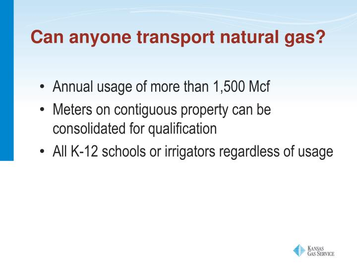 Can anyone transport natural gas?