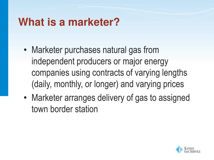 What is a marketer?