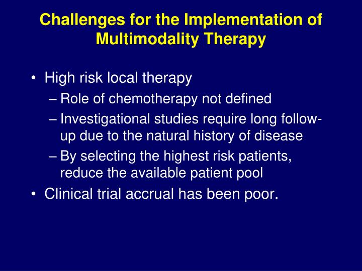 Challenges for the Implementation of Multimodality Therapy