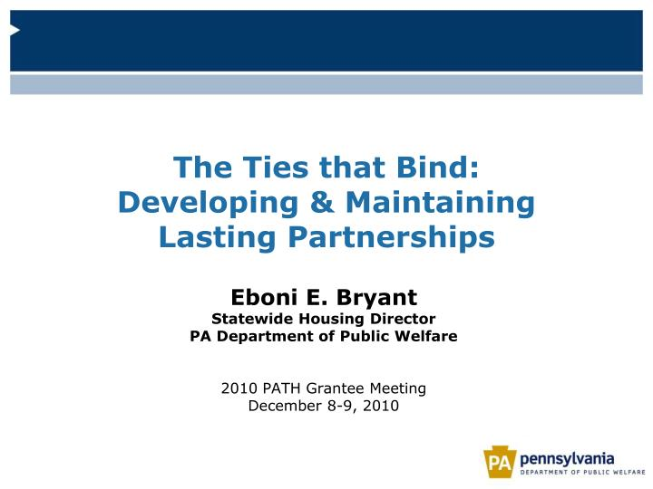 the ties that bind developing maintaining lasting partnerships