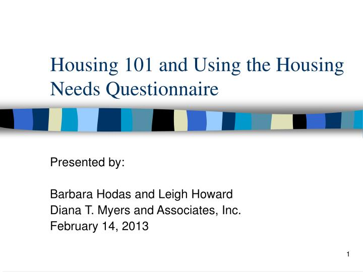 housing 101 and using the housing needs questionnaire n.