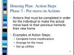housing plan action steps phase 3 pre move in actions