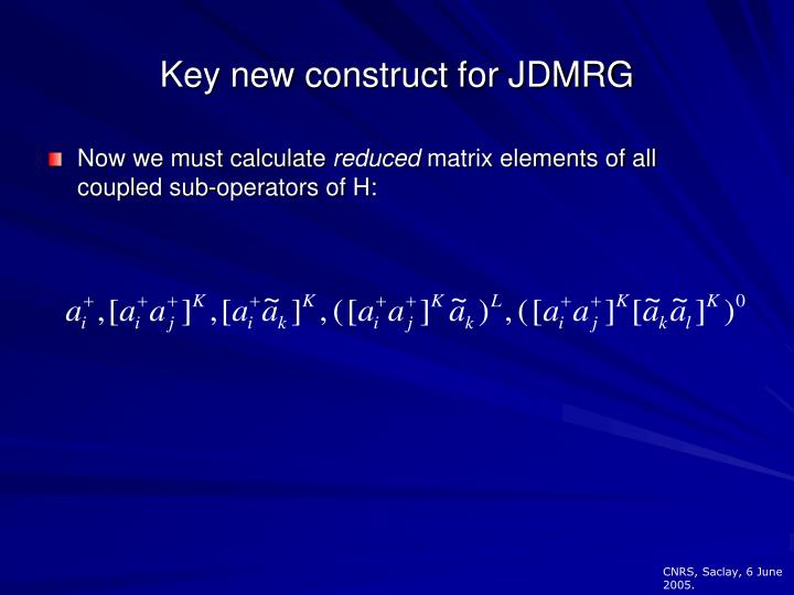 Key new construct for JDMRG