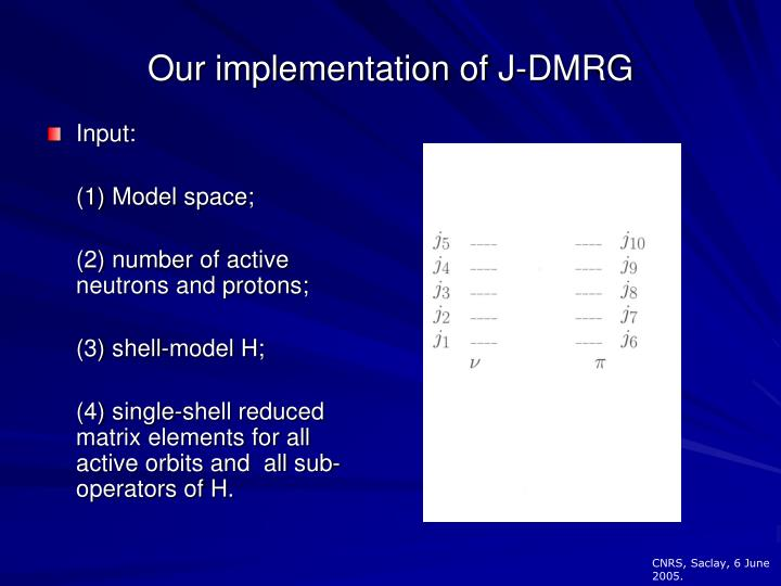 Our implementation of J-DMRG
