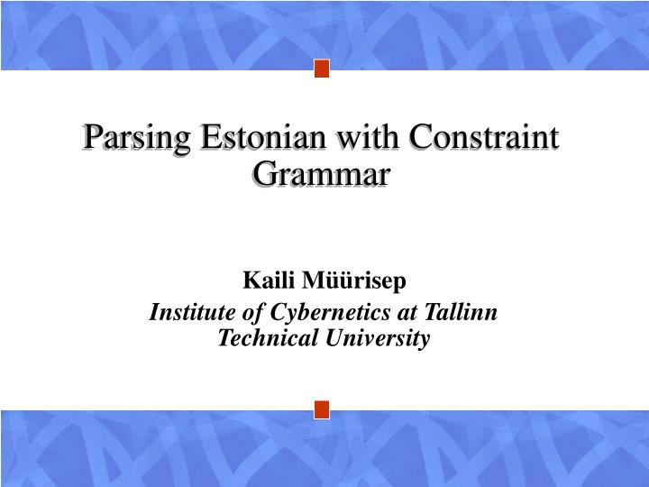 Parsing estonian with constraint grammar