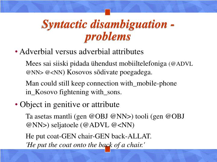 Syntactic disambiguation - problems