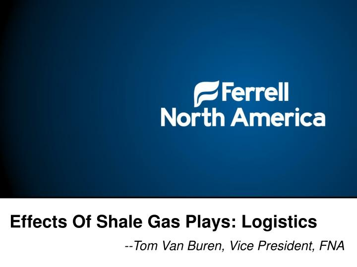 Effects Of Shale Gas Plays: Logistics