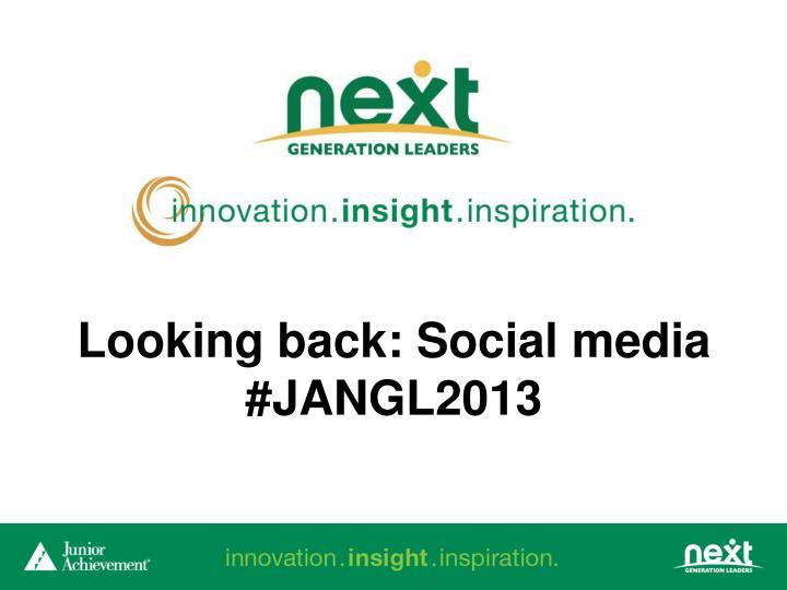 looking back social media jangl2013 n.