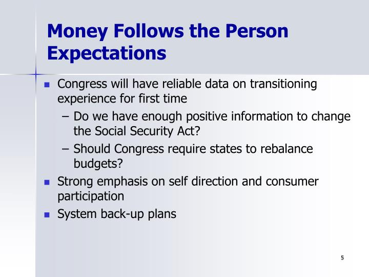 Money Follows the Person  Expectations