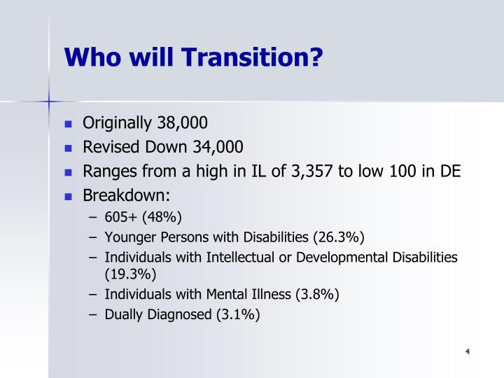 Who will Transition?