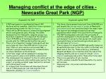 managing conflict at the edge of cities newcastle great park ngp1