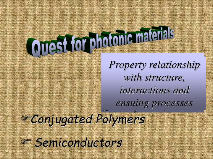 Quest for photonic materials