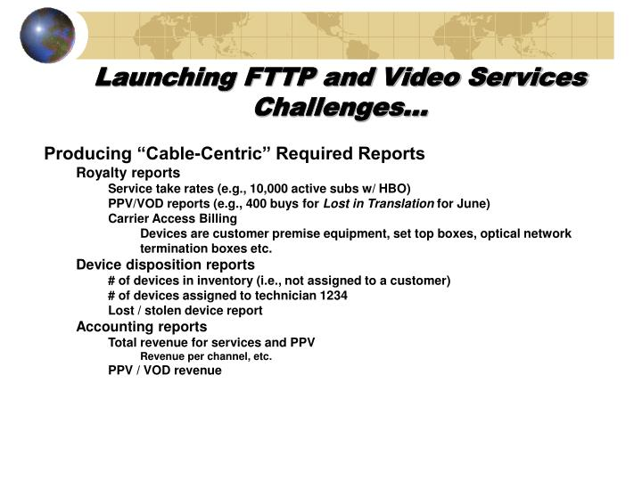 Launching FTTP and Video Services