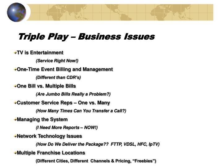 Triple play business issues