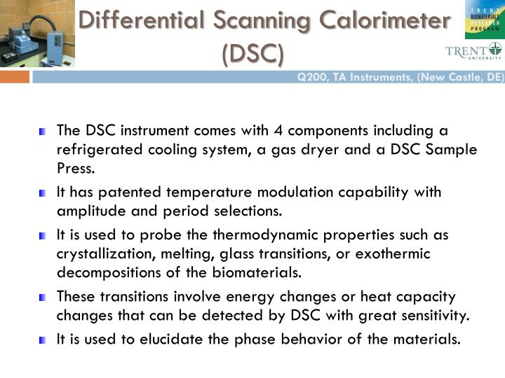 Differential Scanning Calorimeter (DSC)