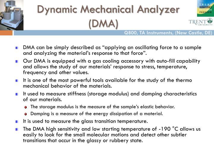 Dynamic Mechanical Analyzer (DMA)