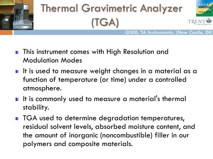 Thermal Gravimetric Analyzer (TGA)