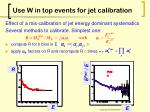 use w in top events for jet calibration