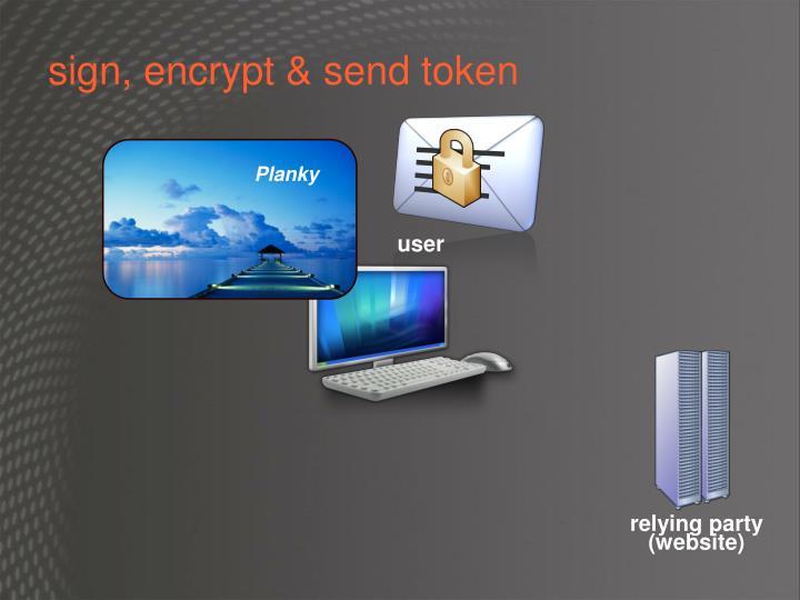 sign, encrypt & send token