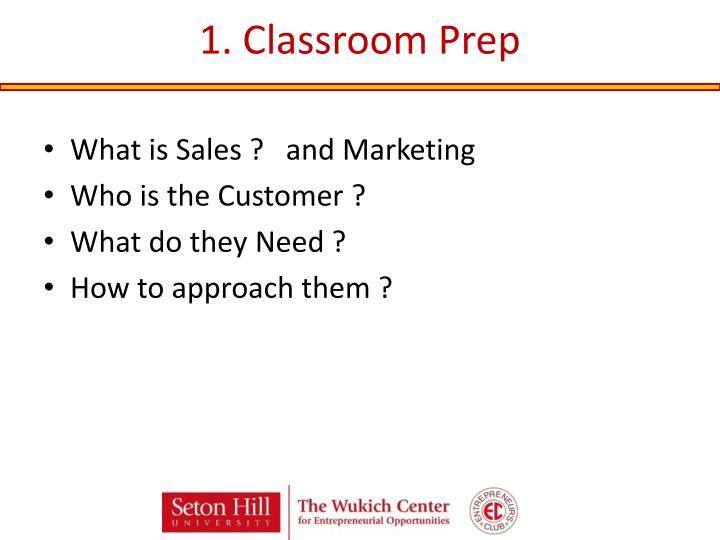 1. Classroom Prep