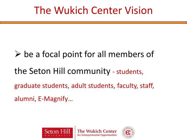 The Wukich Center Vision