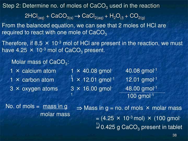 Step 2: Determine no. of moles of CaCO